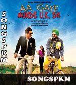 Aa Gaye Munde Uk De (2014) Punjabi Movie MP3 Songs Download @ Songspkm.com