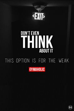 Don't even think about it Quitting is not an option. Leave it for the weak. http://www.gymaholic.co/motivation #fit #fitness #fitblr #fitspo #motivation #gym #gymaholic #workouts #nutrition #supplements #muscles