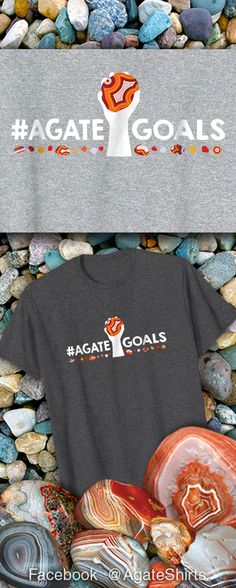 #AgateGoals Ah, I can only dream of finding the big one! Funny agate shirt for rock collectors.