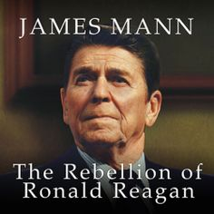 The Rebellion of Ronald Reagan, a #Political #History by James Mann, is part of a BIG #SALE thru 9/15.  Click the cover to sample the audio... http://amblingbooks.com/books/view/the_rebellion_of_ronald_reagan?utm_source=Registered+Users&utm_campaign=82bb828f25-_3