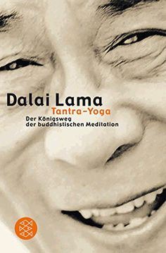Tantra-Yoga: Der Königsweg der buddhistischen Meditation | Tantra-Yoga (oder Guru-Yoga) ist eine zentrale Meditationspraxis des Buddhismus, dessen komplexe, tiefgründige Techniken auch noch die verborgensten inneren Kräfte aktiviert.