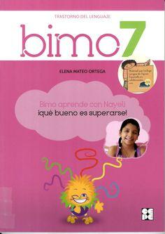 Bimo aprende con Nayeli ¡qué bueno es superarse!:[trastorno del lenguaje] / Elena Mateo Ortega http://absysnetweb.bbtk.ull.es/cgi-bin/abnetopac01?TITN=525732