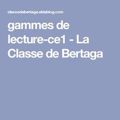 gammes de lecture-ce1 - La Classe de Bertaga