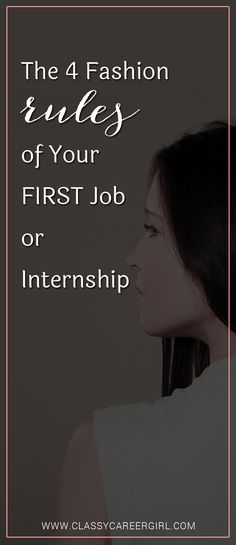 The 4 Fashion Rules of Your First Job or Internship - Classy Career Girl Internship Outfit, Internship Fashion, Secret To Success, Dress For Success, Business Professional Women, Professional Goals, Classy Work Outfits, Classy Casual, Classy Style