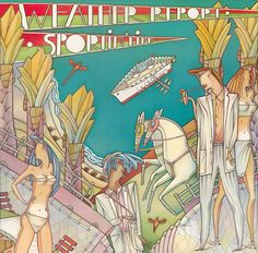 Weather Report – Sportin' Life (1985). A dozen ways to sightsee.
