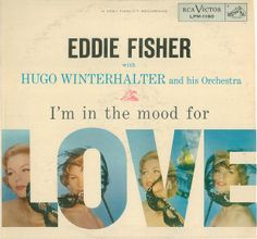 Eddie Fisher with Hugo Winterhalter and his Orchestra - I'm in the Mood for Love (1955)