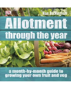 Get the most from your allotment all year roundFor tasty, delicious fruit and veg that hasn't travelled halfway around the world,