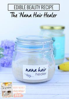 Eat Me Beauty: The 'Nana Hair Healer