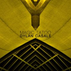Premiere: Dylan Casale - Magic Tatoo (Ayeko Records)