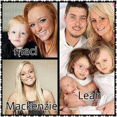 Favorite teen moms  Maci ,mackenzie and Leah and Chelsea!
