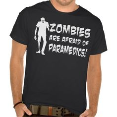 Zombies Are Afraid of Paramedics T Shirt, Hoodie Sweatshirt