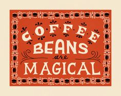 Coffee Beans are Magical - Giclee Print via Etsy