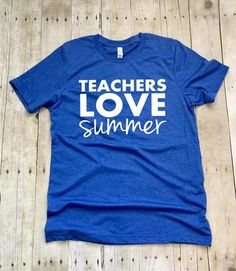 Teachers Love Summer Missy LuLu's Teacher Shirts