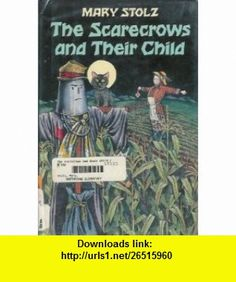 The Scarecrows and Their Child (9780060260071) Mary Stolz, Amy Schwartz , ISBN-10: 0060260076  , ISBN-13: 978-0060260071 ,  , tutorials , pdf , ebook , torrent , downloads , rapidshare , filesonic , hotfile , megaupload , fileserve