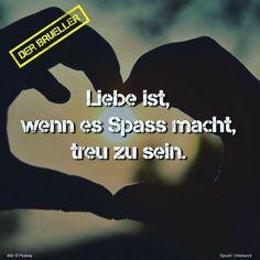 #liebe #spaß #treu #love #fun #life #spruch #sprüche #spruchseite #zitat #zitate