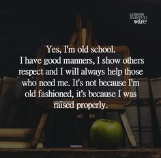 Lessons Learned in Life | Yes I'm old school.