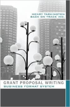 Grant proposal writing : business format system, Tarkington, Henry, 9781452534145, 3/19