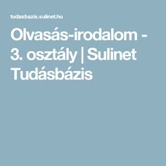 Olvasás-irodalom - 3. osztály | Sulinet Tudásbázis