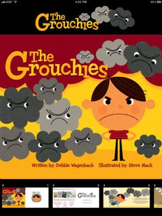 "Free iPad book called ""The Grouchies"" that talks about how to keep a bad mood at bay and how their mood can affect family and friends."
