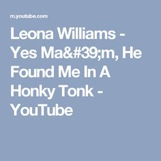 Leona Williams - Yes Ma'm, He Found Me In A Honky Tonk - YouTube