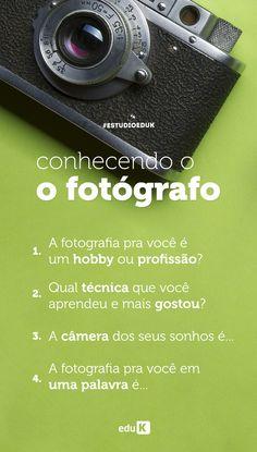 Vamos conhecer mais os fotógrafos! Responda nos comentários! Para cursos, técnicas e dicas de fotografia, acesse eduK: http://scup.it/dru6