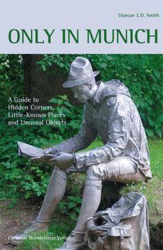 Only in Munich: A Guide to Hidden Corners, Little-Known P... http://www.amazon.de/dp/3850332349/ref=cm_sw_r_pi_dp_a-pjxb13ADBJF