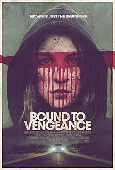 Bound To Vengeance (2015) - Review, rating and Trailer