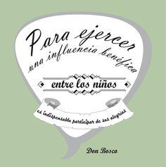 Frase de Don Bosco que resalta la influencia positiva que tienen los niños en nuestra vida
