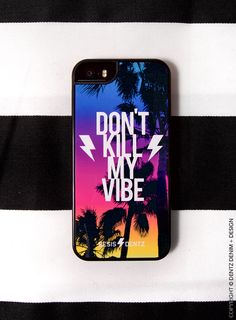 "Use coupon code ""pinterest"" Don't Kill My Vibe - Cell Phone Case - Cover - iphone 5 - 5s - iphone6 - 6s - iphone6 Plus - 3D Case - Bumper Case by DentzDenim"