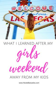 What I learned after my girls weekend away from my kids