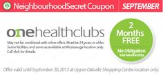 With this coupon, for September only One Health Clubs Get 2 months FREE! No Obligation.