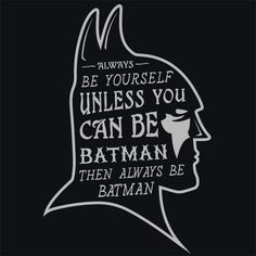 Always Be Batman T-Shirt This shirt doesn't need much explanation. You should always be yourself, no matter what! But if you have the chance to be Batman, go head an take that chance. Cause Batma Funny Graphic Tees, Funny Tees, Funny Tshirts, I Am Batman, Batman T Shirt, Batman Room, Batman Artwork, Batman Stuff, Batman Quotes