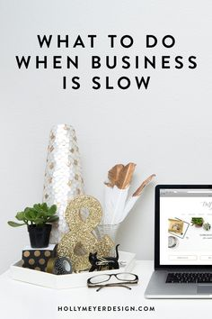 What to Do When Business is Slow | Not sure where to focus when things aren't busy? Check out this post for advice on what to do when business is slow.