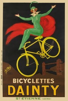 Bicyclettes Dainty by Mohr 1923 France - Beautiful Vintage Poster Reproduction. This vertical French transportation poster features a woman in green with red cape sitting on a yellow bike jumping over a fence. Vintage Advertising Posters, Vintage Advertisements, Vintage Ads, Vintage Prints, Vintage Posters, Cover Design, Atelier Theme, Lowrider Bicycle, Cycling Art