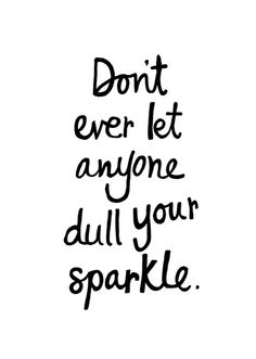 Print Don't let anyone dull your sparkle - Black and type shop