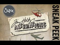 Tim Holtz shares his latest release with sizzix alterations...