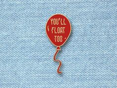 "First hard enamel pin ever now available for preorder! Inspired by Stephen King's IT. ""Oh yes, they float Georgie, they float… and when you're down here with me you'll float too!"" NOTE: PREORDER ONLY!"