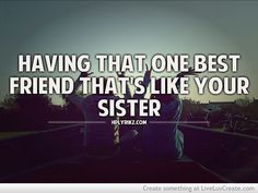 Having that one Best Friend that's like your sister.   # Sisters # Best Friends