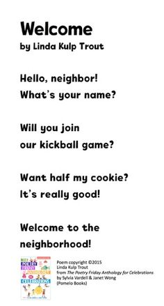 """""""Welcome"""" ©2015 Linda Kulp Trout from THE POETRY FRIDAY ANTHOLOGY®  FOR CELEBRATIONS by Sylvia Vardell and Janet Wong (© Pomelo Books, 2015). Free Verse, What Is Your Name, Readers Workshop, Trout, Booklet, Celebrations, The Neighbourhood, Poems, Friday"""
