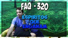 FAQ 320 -Técnica durante o dia, Sentir-se mal após projeção, Espíritos q...