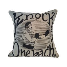 Knock one back. You can take that saying either way: fight for your rights or grab a drink. Either way, it's a one-two-punch. This pillow is a knock out.