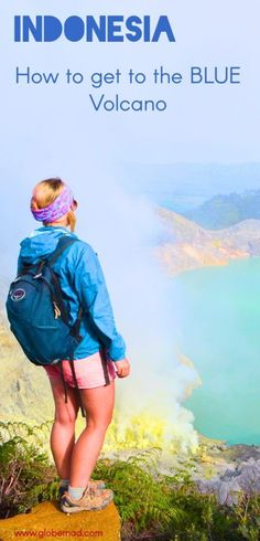 Java, near Bali is home to Indonesia's Blue Volcano. A trekking adventure leads to blue the lava | Globemad Travel