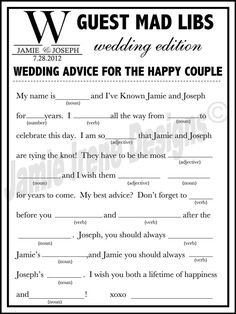 Mad Lib- I think this would be hilarious and it would be a great way to pass time at the reception while pictures are being taken after ceremony