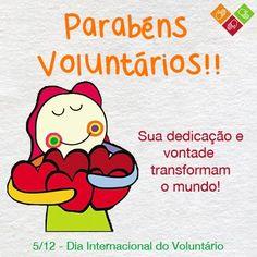 Parabéns voluntários! Sua dedicação e vontade transformam o mundo! #diadovoluntario