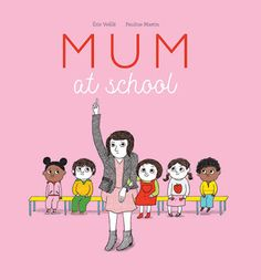 Booktopia has Mum at School by Eric Veille. Buy a discounted Hardcover of Mum at School online from Australia's leading online bookstore. Kids Library, Online Library, Rite De Passage, Starting School, Recorded Books, School Pictures, Friends Show, Junior, Books To Buy