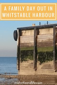 A Family Day out at Whistable Harbour, Kent - Midwife and Life