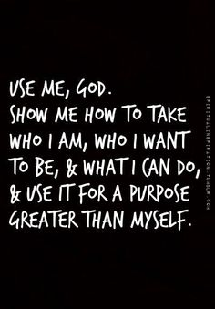 God I am here, please use me for your Devine purpose and fill that void I have with the Holy Spirit❤️