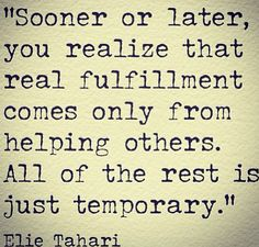 Quotes About Helping Others Through Enriching The Lives Of Others  Great Words To Remember .