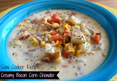 Slow Cooker Recipe: Bacon Corn Chowder
