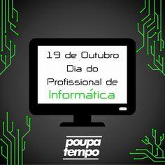 Dia 19 de outubro: Dia do Profissional de Informática.